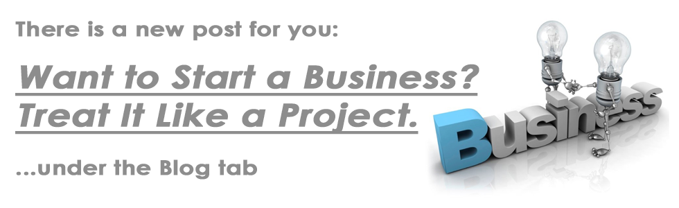 Want to Start a Business? Treat It Like a Project.
